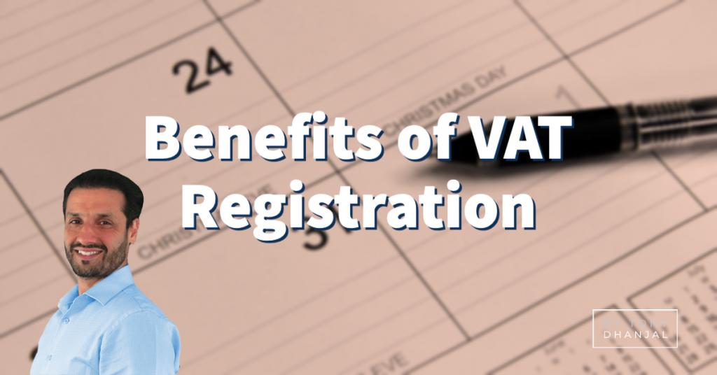 Top 4 Benefits of VAT Registration